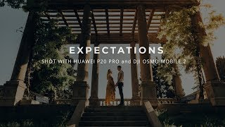 Expectations | Huawei P20 Pro Demo | DJI Osmo Mobile 2