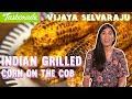 Indian Grilled Corn on the Cob | Vijaya Selvaraju