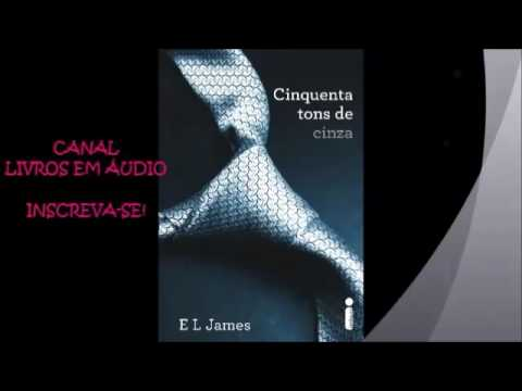 AUDIOLIVRO 50 TONS DE CINZA | PARTE 2 | AUTORA E. L. JAMES