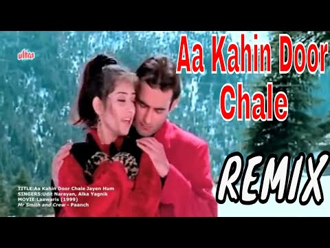 Aa Kahi Door Chale Remix