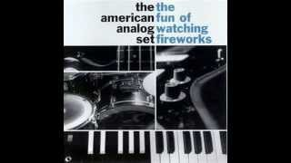 American Analog Set The Fun Of Watching Fireworks Full Album