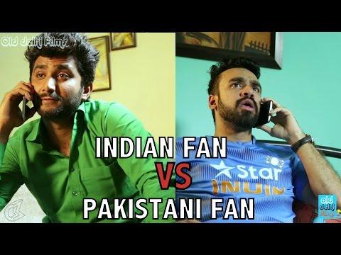 Indian Cricket Fan VS Pakistani Cricket Fan #IndVSPak  (ODF)