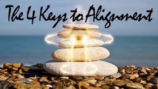 The 4 Keys to Alignment | Emotional and Spiritual