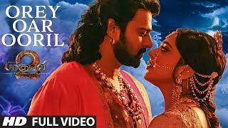 Orey Oar Ooril Full Video Song Baahubali 2 Tamil PrabhasRanaAnushka ShettyTamannaah