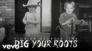 Florida Georgia Line - Dig Your Roots (Static Version)