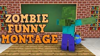 Monster School : ZOMBIE FUNNY MONTAGE - Minecraft Animation