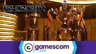 Dishonored 2 - Gamescom 2016 Gameplay Trailer