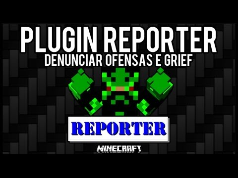 [Tutorial]Reporter - Denunciar Ofensas e Grief Minecraft