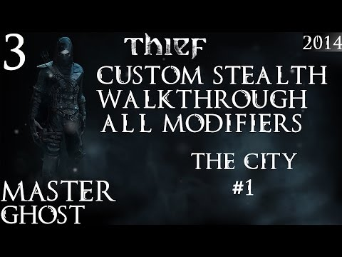 Thief: Custom / Master Stealth Walkthrough / Iron Man / All Modifiers/PC - #3 - The City - #1