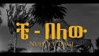 Nuhi ft Dagi New Ethiopia Music 2017