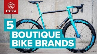5 Boutique Bike Brands | The Coolest Custom Road Bikes In Cycling