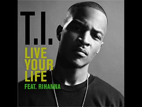 T.i Feat. Rihanna - Live Your Life video