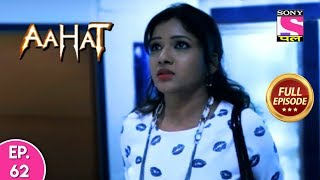 Aahat - Full Episode - 62 - 10th December, 2019