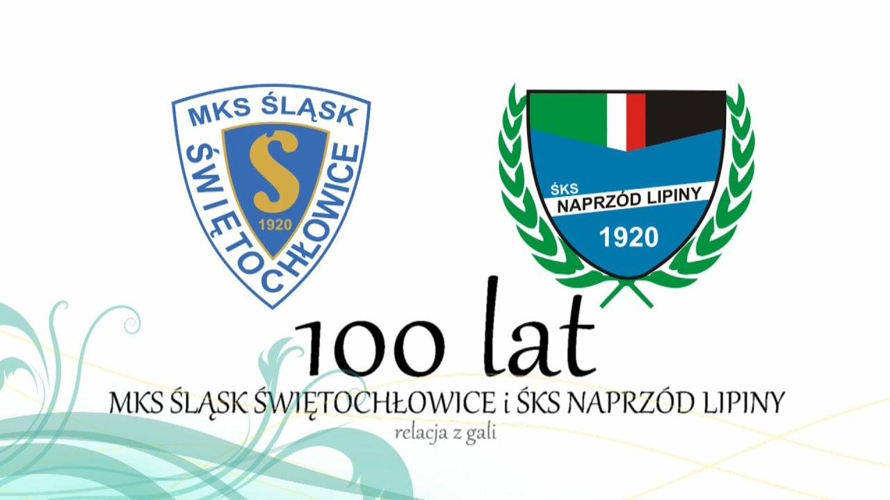 100 lat MKS Śląsk Świętochłowice i ŚKS Naprzód Lipiny