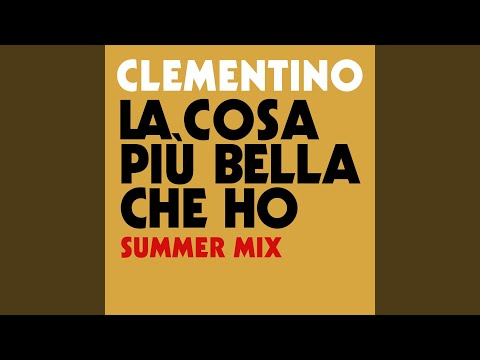 La Cosa Più Bella Che Ho (Summer Mix)