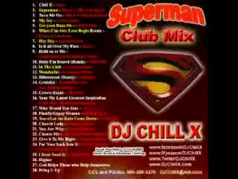 DJ Chill X Club Mix - Superman CD sample - Past, Future and Todays hits!!