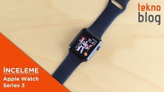 Apple Watch Series 3 İncelemesi: Sadece GPS