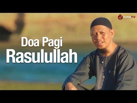Ceramah Singkat: Doa Pagi Sesuai Sunnah Nabi (Doa Mohon Rezeki) - ustadz Abu Ihsan Al-Medani, MA.