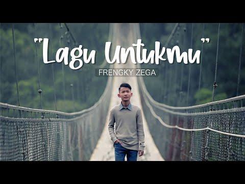 Download Lagu LAGU UNTUKMU - FRENGKY ZEGA .mp3