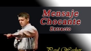 Mensaje Chocante (Extracto) - Paul Washer