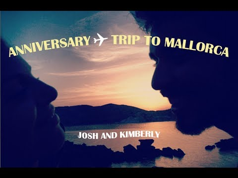 JOSH AND KIMBERLY ♥ ANNIVERSARY TRIP TO MALLORCA