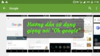 Hướng dẫn sử dụng Trợ lý giọng nói Android - Ok google.