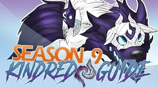 Season 9 KINDRED GUIDE | New Player Guide 9.4 - LEAGUE OF LEGENDS