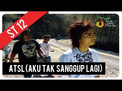 ST12 - ATSL (Aku Tak Sanggup Lagi) |  Clip