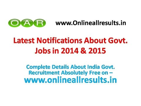 Latest Govt. Jobs Notifications 2014 & 2015 | All States & Central Govt. Recruitment,Boards Results