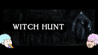 Witch Hunt - HORROR GAMES ARE NOT FUN! [Indie Games] [Part 1/2]