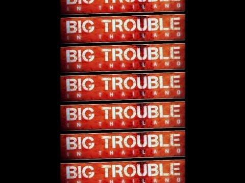 BIG TROUBLE in TOURIST THAILAND +18) FULL Episode PART 4 (THAILAND WONDERFUL)