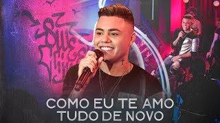 Felipe Araújo - Como Eu Te Amo / Tudo De Novo