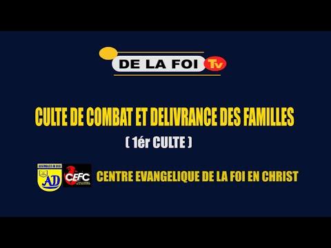 CULTE DE COMBAT ET DELIVRANCE DES FAMILLES DU MERCREDI 11 AOUT 2021 1ér CULTE