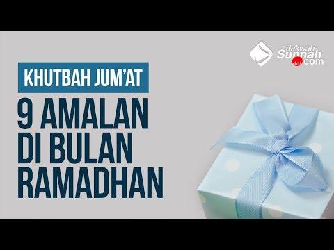 9 Amalan di Bulan Ramadhan - Ustadz Khairullah Anwar Luthfi