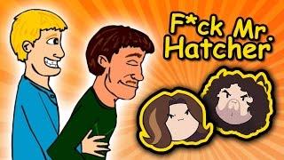 F*ck Mr. Hatcher - Game Grumps