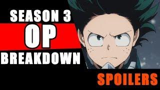 OP Breakdown! My Hero Academia Season 3 Opening 4- Oddly Awesome, Love It