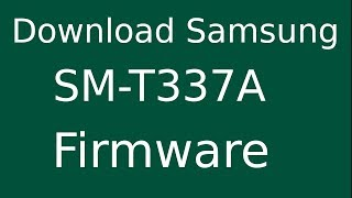 How To Download Samsung Galaxy Tab 4 SM-T337A Stock Firmware (Flash File) For Update Android Device