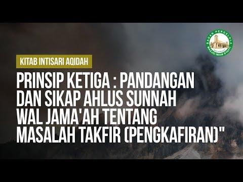 """Prinsip Ketiga : Pandangan dan Sikap Ahlus Sunnah Wal Jama'ah Tentang Masalah Takfir (Pengkafiran)"""""""