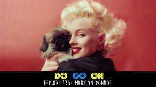 Marilyn Monroe Do Go On Comedy Podcast Ep 135