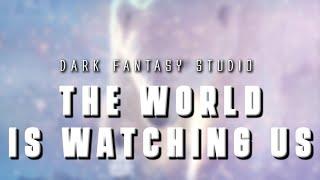 Dark fantasy studio- The world is watching us (epic emotional music)
