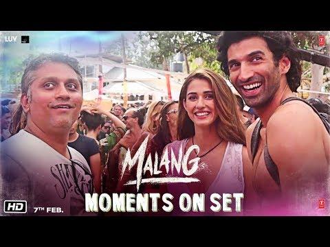 Malang - Behind The Scene Aditya Roy Kapur - Disha Patani - Anil K - Kunal K Ved Sharma Mohit S