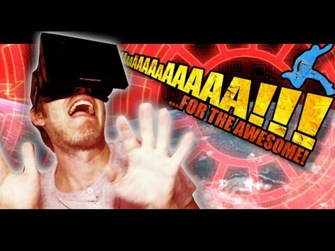 Oculus Rift: AaaaaAAaaaAAAaaAAAAaAAAAA!!! for the Awesome