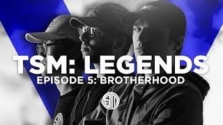 TSM: LEGENDS - Season 5 Episode 5 - Brotherhood