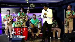 Esayas Tamerat Live Performance on Seifu Show