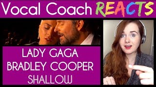 Vocal Coach reacts to Lady Gaga, Bradley Cooper Shallow (From A Star Is Born/Live From The Oscars)