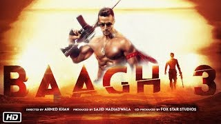 BAAGHI 3 FULL MOVIE facts | Tiger Shroff | Shraddha Kapoor | Sajid Nadiadwala | Ahmed Khan