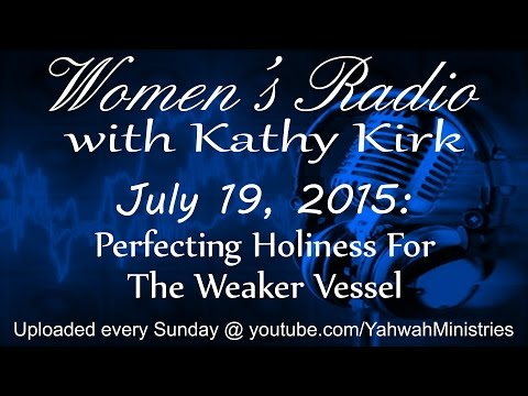 Women's Radio - Perfecting Holiness For The Weaker Vessel