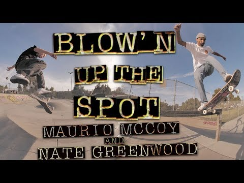 Maurio McCoy & Nate Greenwood: Blow'n Up The Spot | Garvanza Park | Independent Trucks