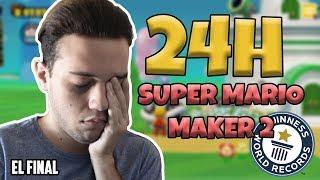 24 HORAS JUGANDO A SUPER MARIO MAKER 2 - EL FINAL (leer descripción) | DannyTheUber