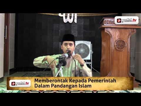 Kajian Islam Ilmiah: Memberontak Kepada Pemerintah Dalam Pandangan Islam - Ustadz Abdullah Zaen